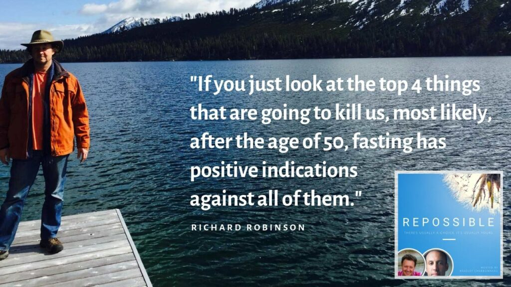 """""""If you just look at the top 4 things that are going to kill us, most likely, after the age of 50, fasting has positive indications against all of them."""""""